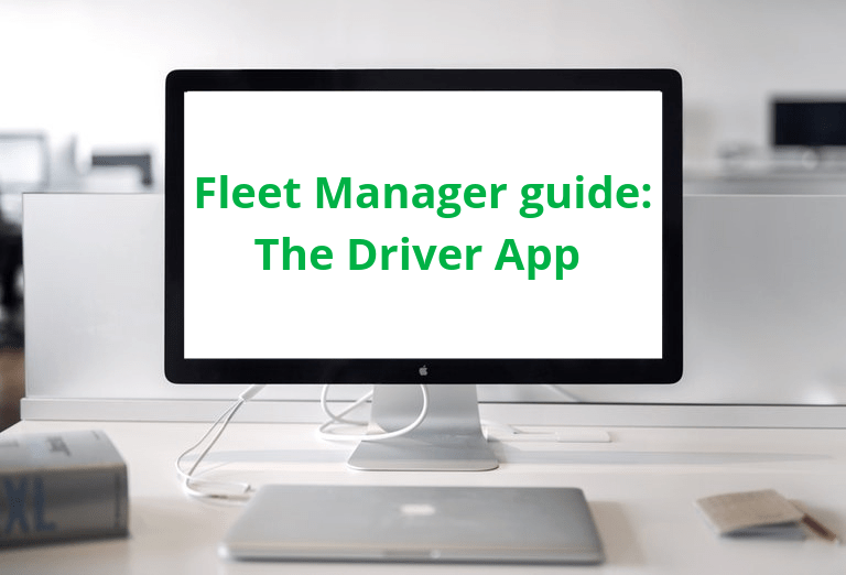 Fleet Manager Guide: The Driver App